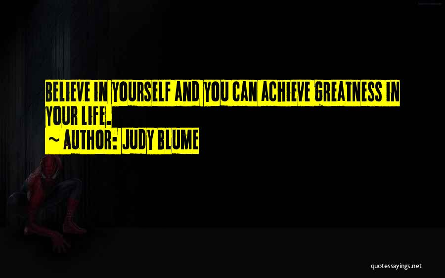 Believe You Can Achieve Quotes By Judy Blume