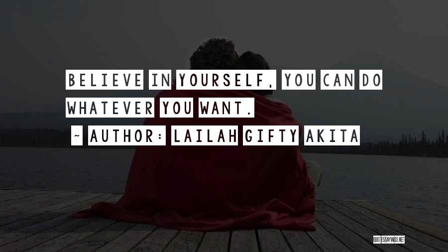 Believe You Can Achieve Quotes By Lailah Gifty Akita