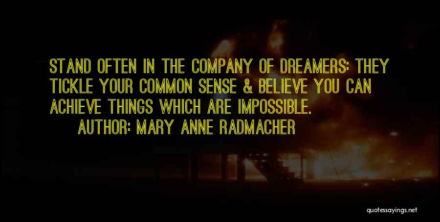 Believe You Can Achieve Quotes By Mary Anne Radmacher