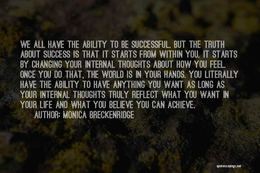 Believe You Can Achieve Quotes By Monica Breckenridge