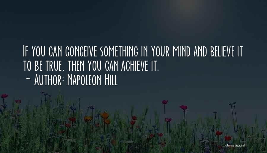 Believe You Can Achieve Quotes By Napoleon Hill