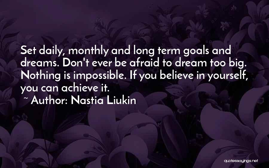 Believe You Can Achieve Quotes By Nastia Liukin