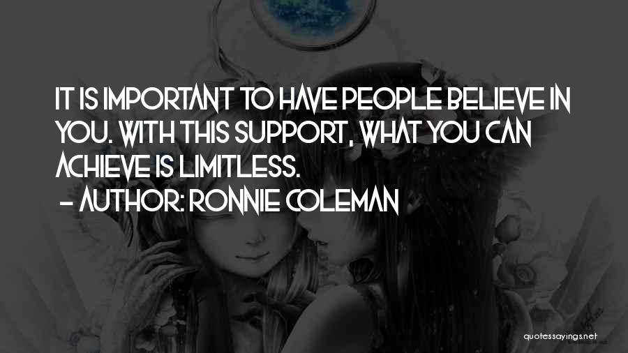 Believe You Can Achieve Quotes By Ronnie Coleman