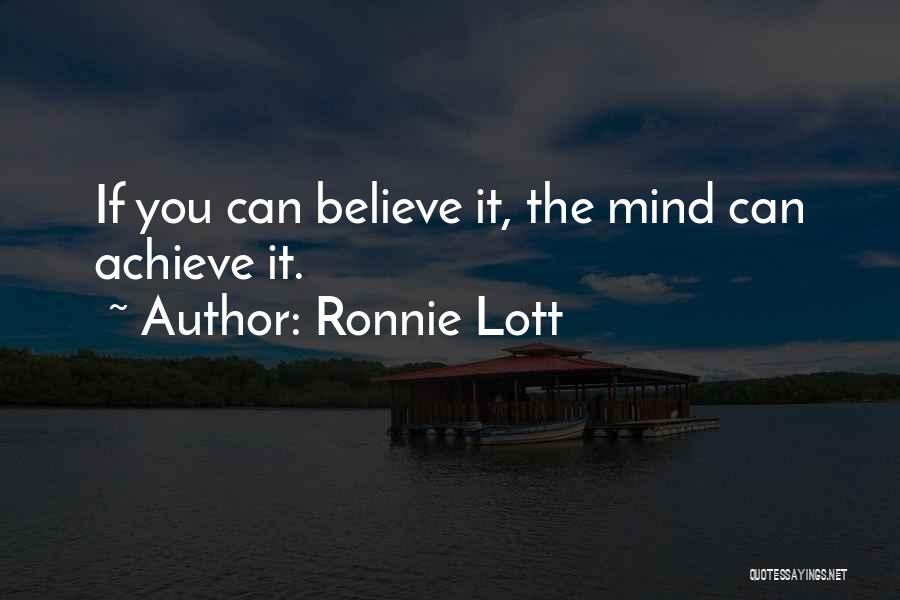 Believe You Can Achieve Quotes By Ronnie Lott