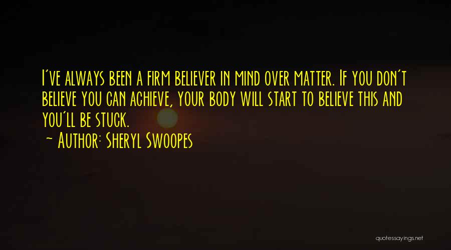 Believe You Can Achieve Quotes By Sheryl Swoopes