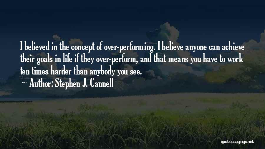 Believe You Can Achieve Quotes By Stephen J. Cannell