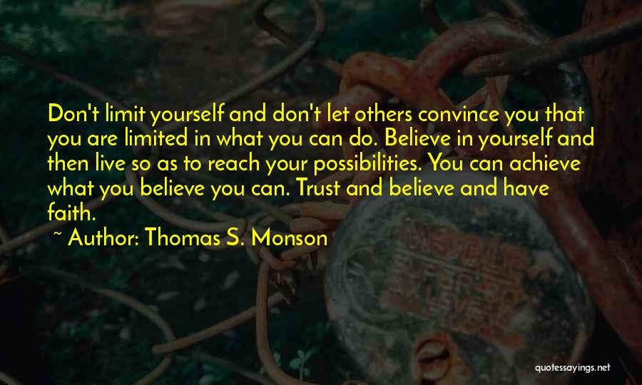 Believe You Can Achieve Quotes By Thomas S. Monson