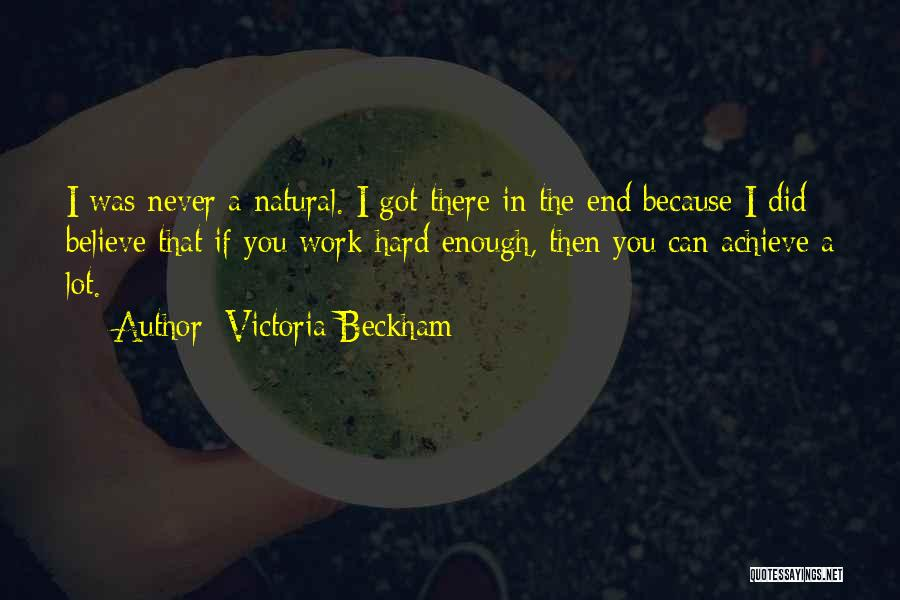Believe You Can Achieve Quotes By Victoria Beckham