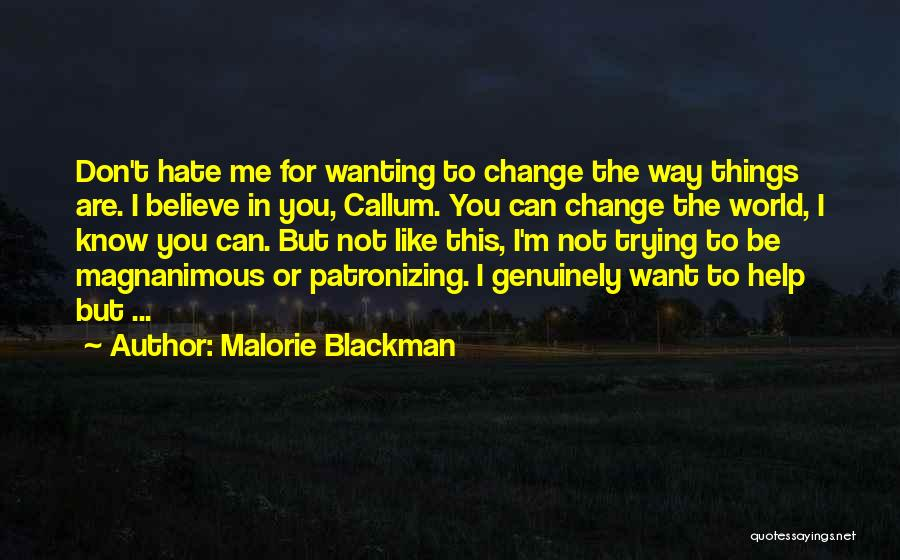 Believe You Can Change The World Quotes By Malorie Blackman