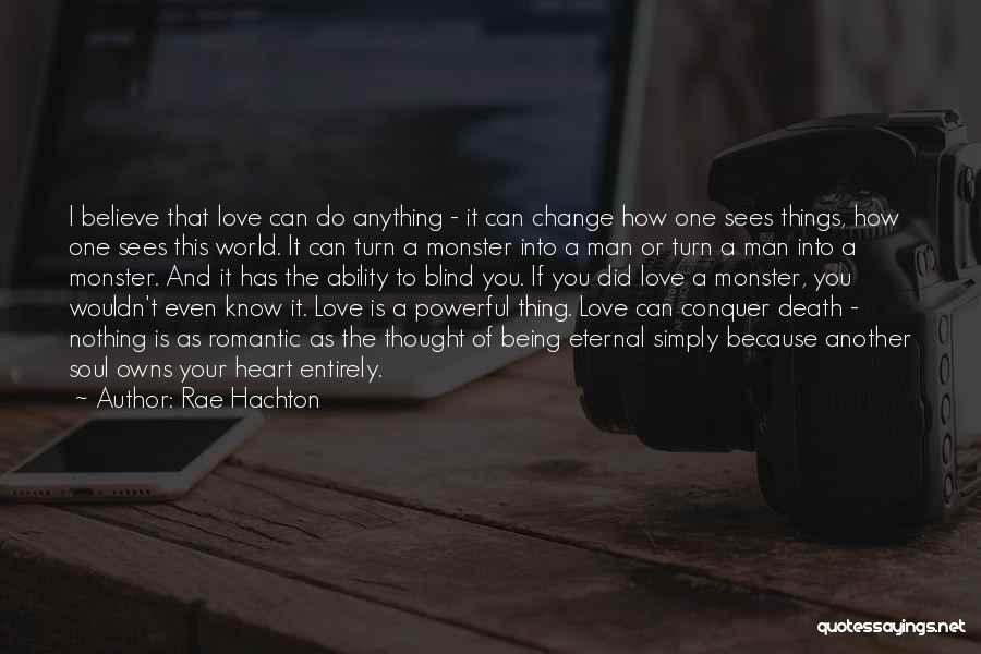Believe You Can Change The World Quotes By Rae Hachton