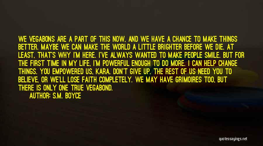 Believe You Can Change The World Quotes By S.M. Boyce