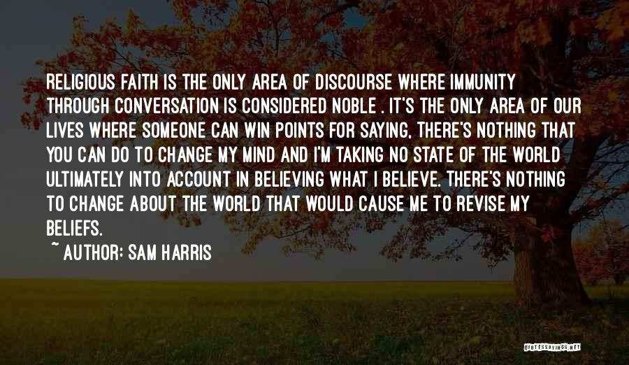 Believe You Can Change The World Quotes By Sam Harris