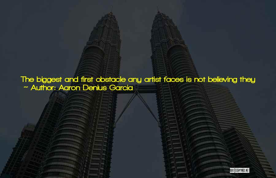 Believe You Can Do It Quotes By Aaron Denius Garcia