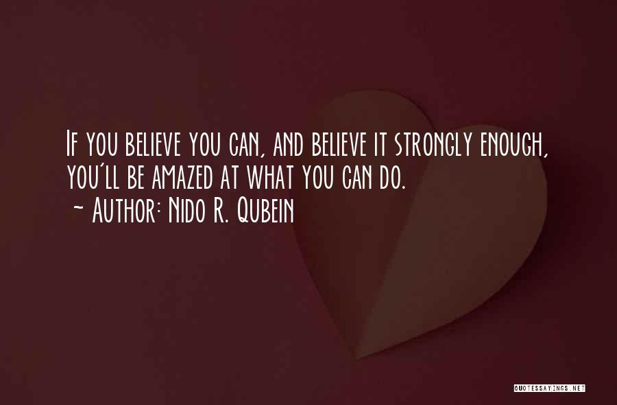Believe You Can Do It Quotes By Nido R. Qubein