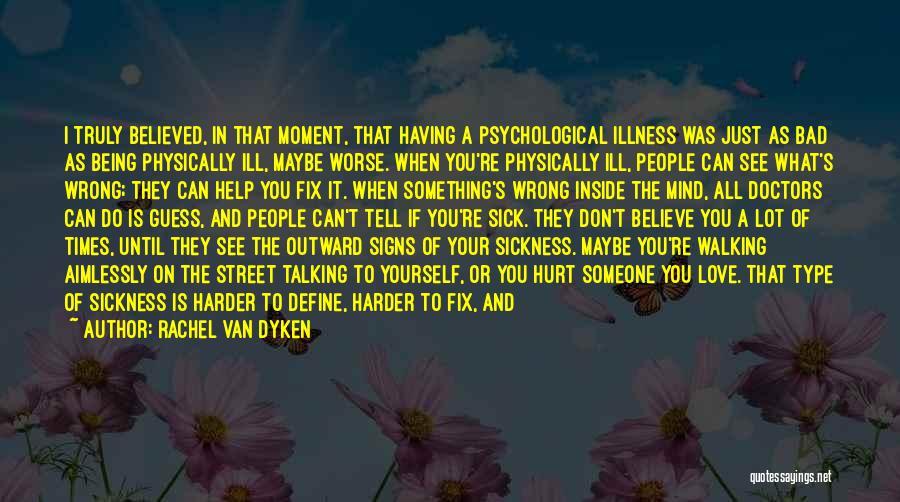 Believe You Can Do It Quotes By Rachel Van Dyken