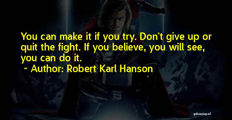 Believe You Can Do It Quotes By Robert Karl Hanson