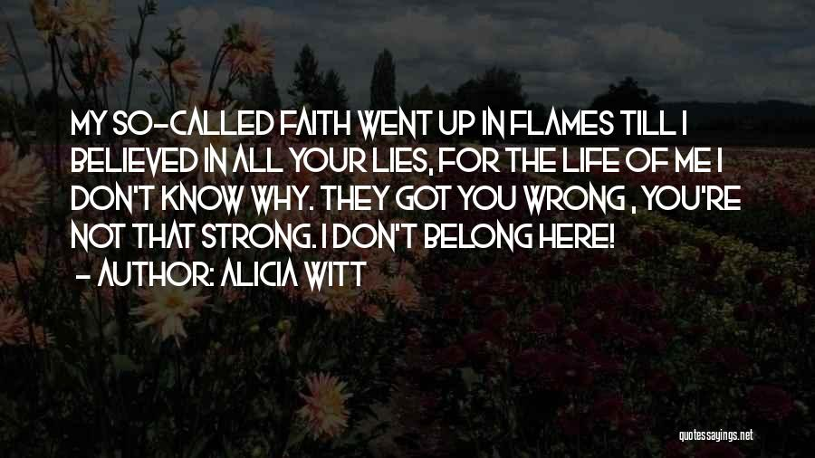 Believed Your Lies Quotes By Alicia Witt