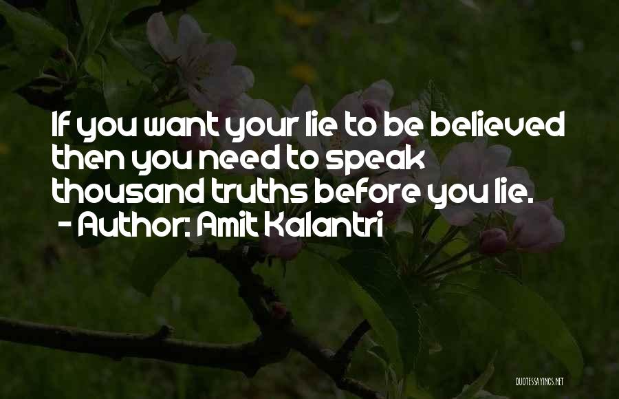 Believed Your Lies Quotes By Amit Kalantri