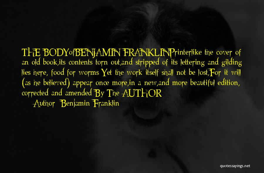 Believed Your Lies Quotes By Benjamin Franklin