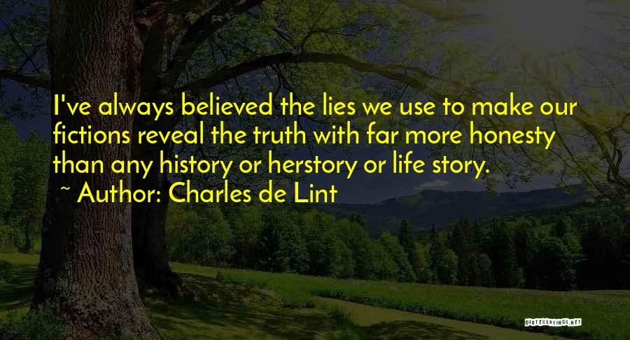 Believed Your Lies Quotes By Charles De Lint