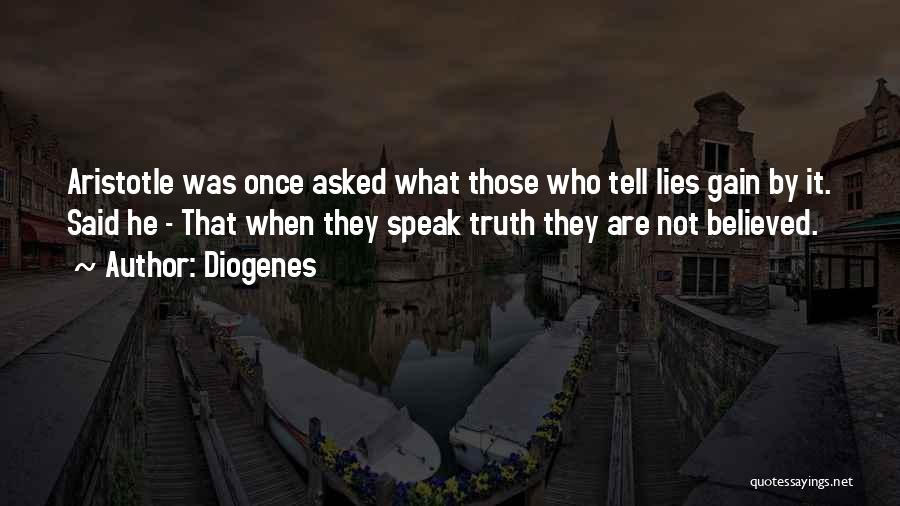 Believed Your Lies Quotes By Diogenes