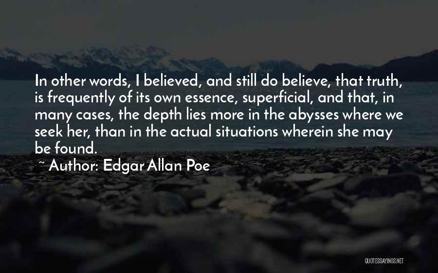 Believed Your Lies Quotes By Edgar Allan Poe