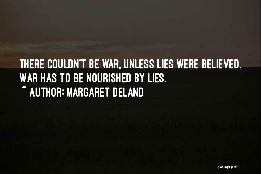 Believed Your Lies Quotes By Margaret Deland