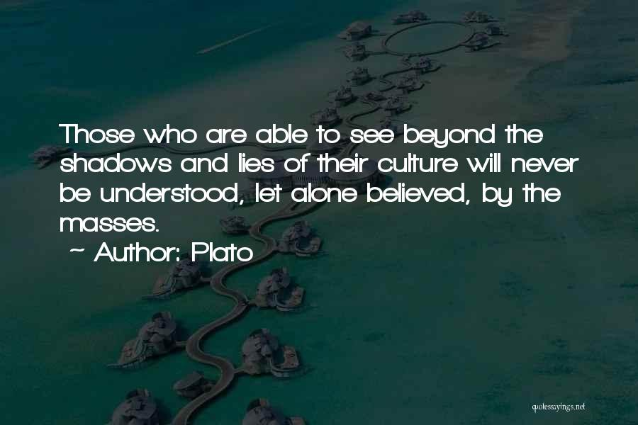 Believed Your Lies Quotes By Plato