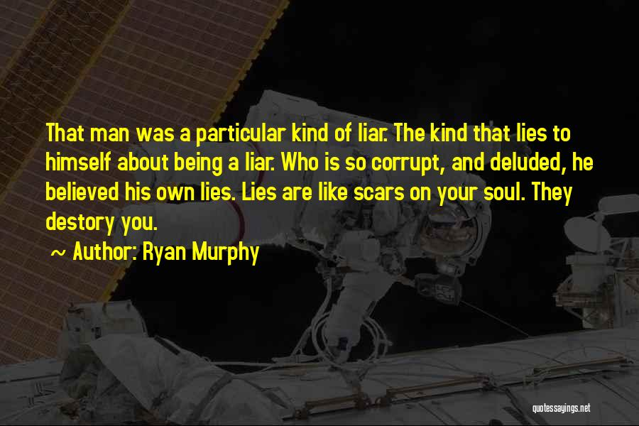 Believed Your Lies Quotes By Ryan Murphy