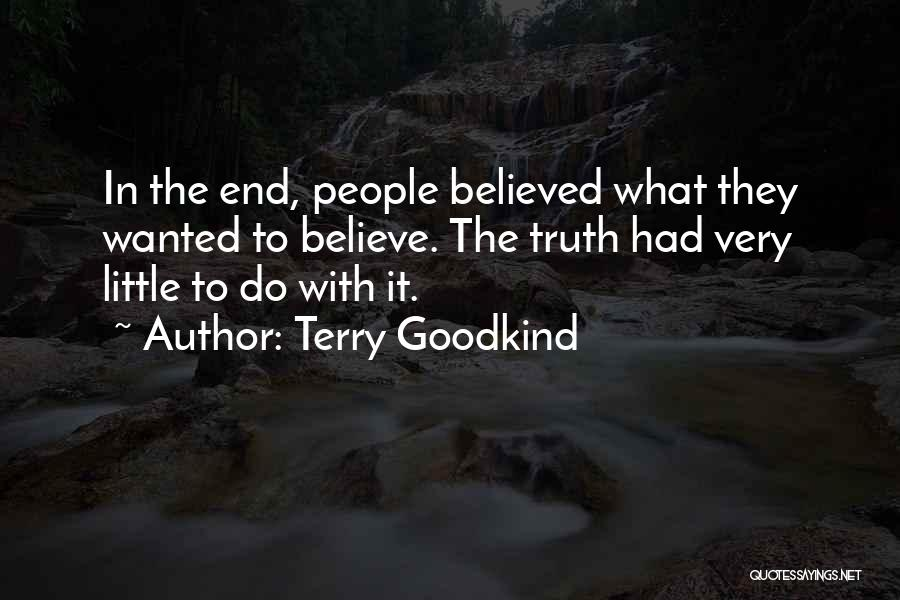 Believed Your Lies Quotes By Terry Goodkind