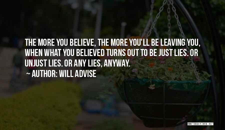 Believed Your Lies Quotes By Will Advise