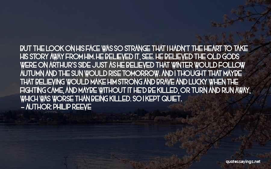 Believing One Side Of The Story Quotes By Philip Reeve