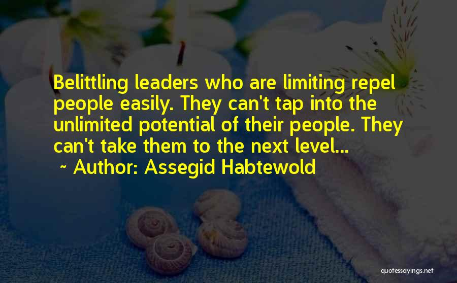Belittling Someone Quotes By Assegid Habtewold