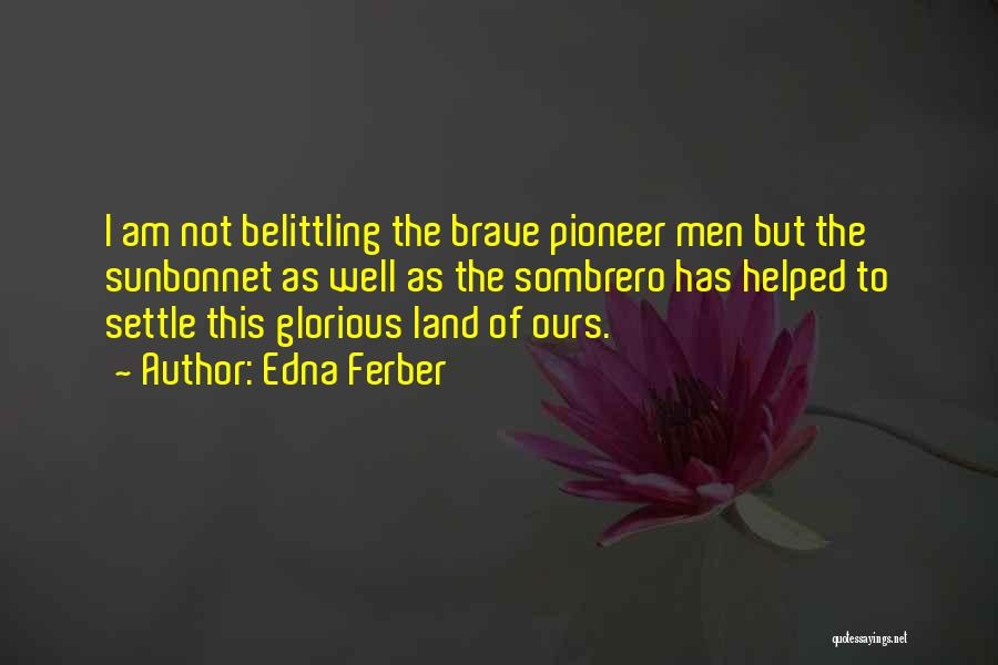 Belittling Someone Quotes By Edna Ferber