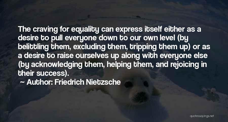 Belittling Someone Quotes By Friedrich Nietzsche
