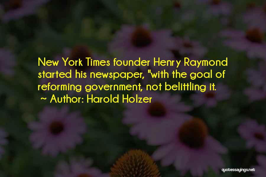 Belittling Someone Quotes By Harold Holzer