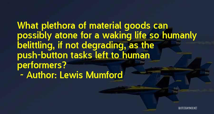 Belittling Someone Quotes By Lewis Mumford