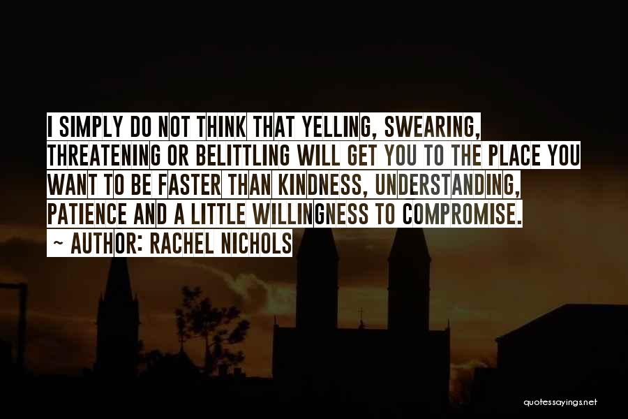 Belittling Someone Quotes By Rachel Nichols