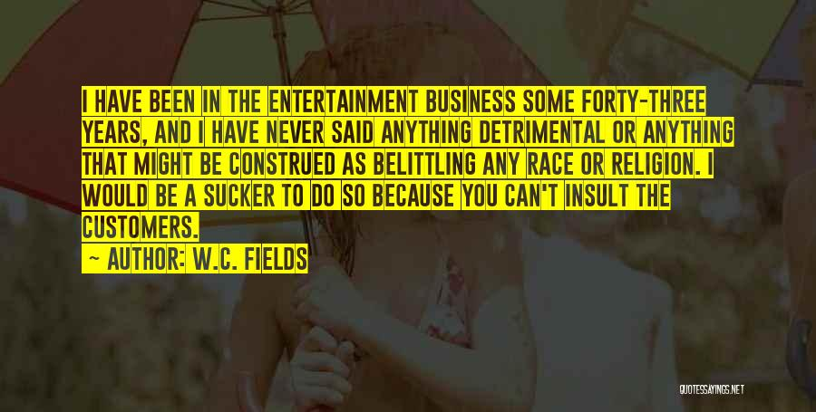 Belittling Someone Quotes By W.C. Fields