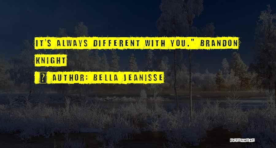 Bella Jeanisse Quotes 1001435