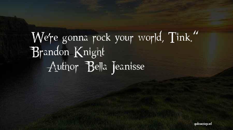 Bella Jeanisse Quotes 105168
