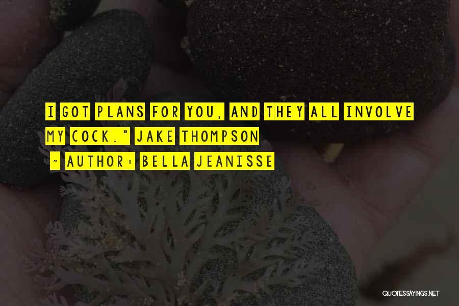 Bella Jeanisse Quotes 1107013