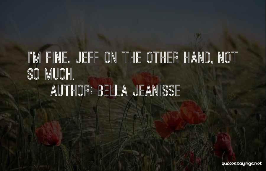 Bella Jeanisse Quotes 1172304