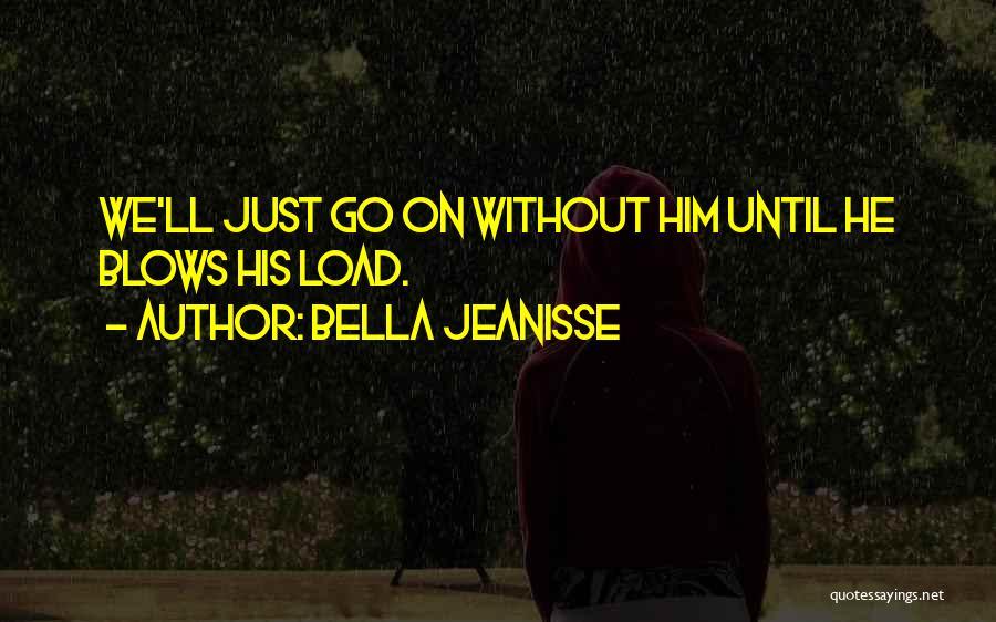 Bella Jeanisse Quotes 1200789