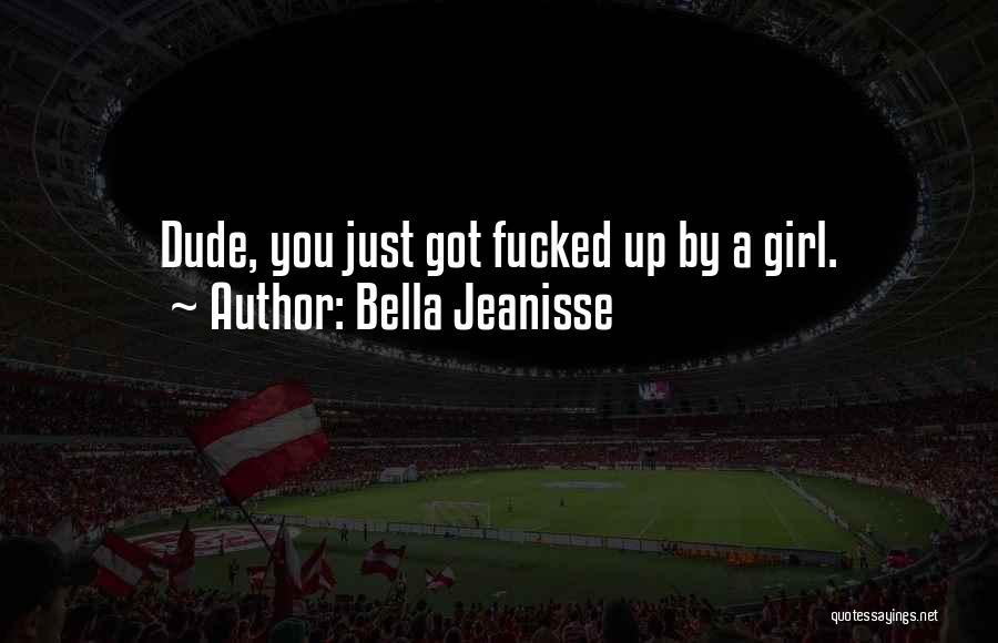 Bella Jeanisse Quotes 1425574