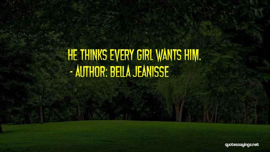 Bella Jeanisse Quotes 1493809
