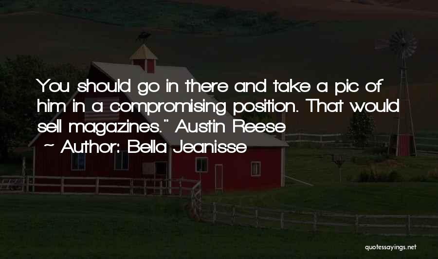 Bella Jeanisse Quotes 1506988