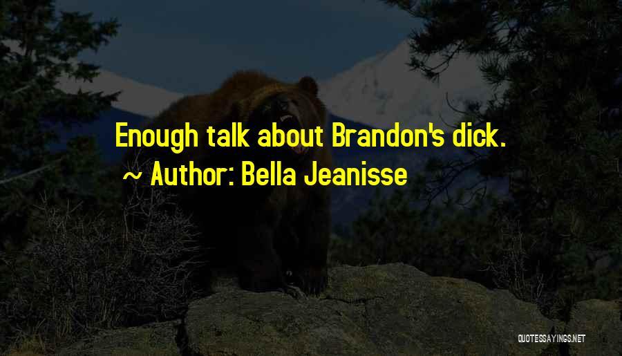 Bella Jeanisse Quotes 1515391