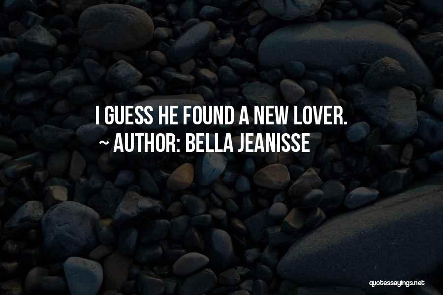 Bella Jeanisse Quotes 1528978