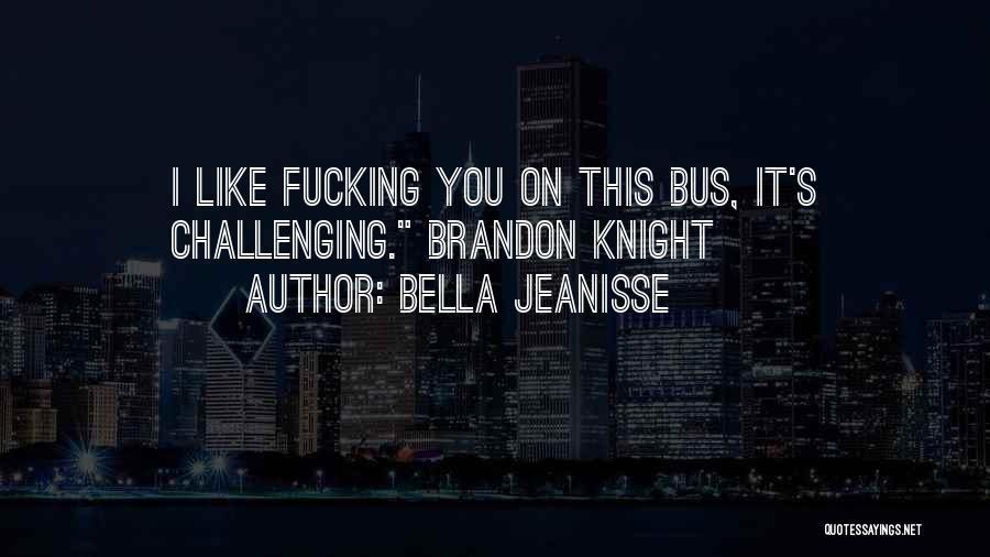 Bella Jeanisse Quotes 1648338